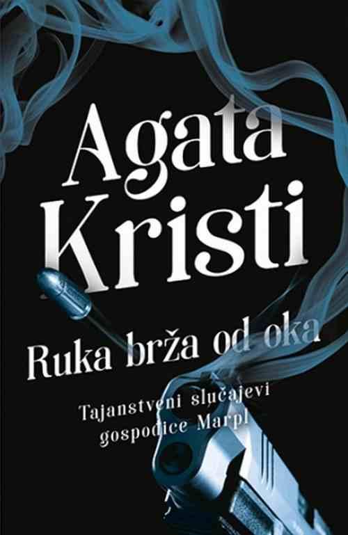 Ruka brza od oka Agata Kristi knjiga 2018 kriminalisticki Tajanstveni slucajevi