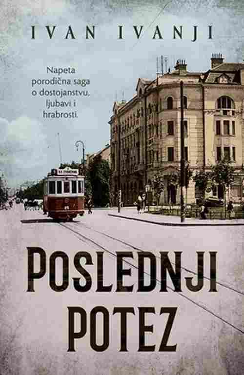 Poslednji potez Ivan Ivanji knjiga 2018 istorijski drama laguna srbija hrvatska