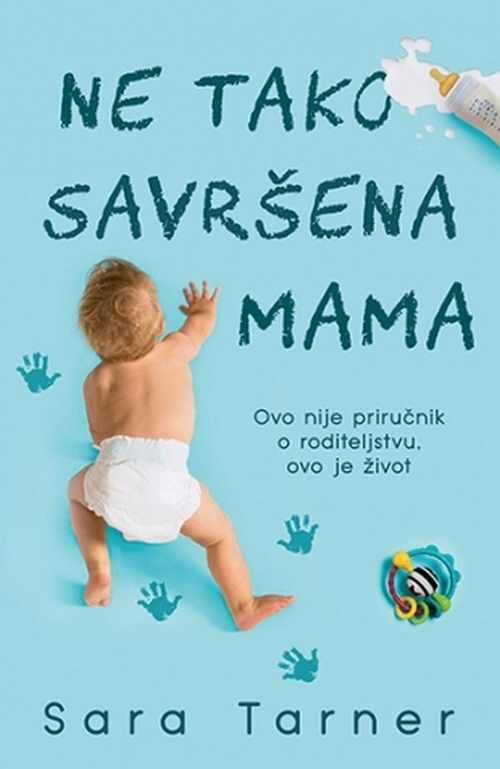Ne tako savrsena mama Sara Tarner knjiga 2018 edukativni popularna psihologija