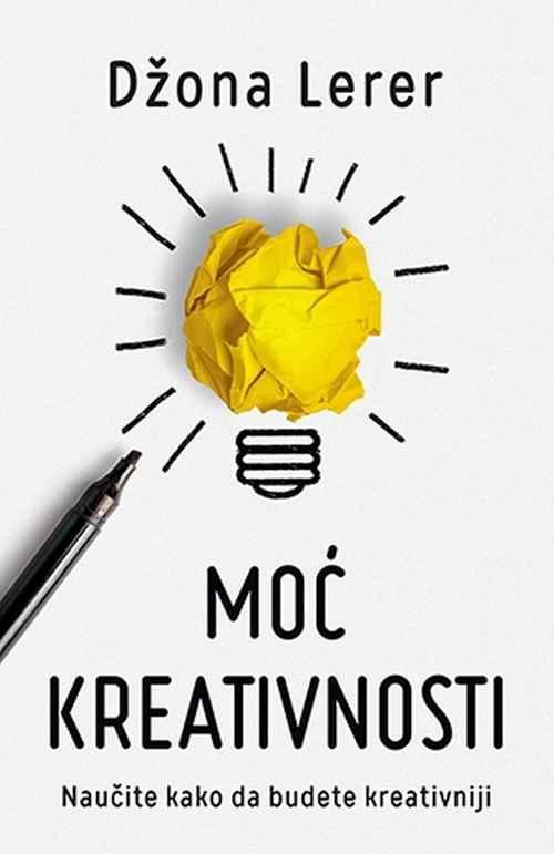Moc kreativnosti Dzona Lerer knjiga 2018 edukativni popularna psihologija esej