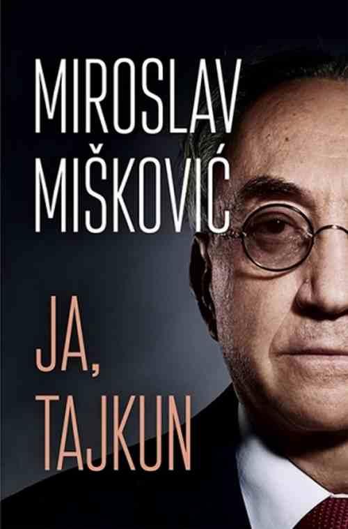 Ja tajkun Miroslav Miskovic knjiga 2018 autobiografija laguna latinica srbija