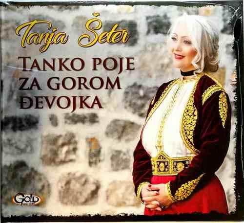 2CD TANJA SETER TANKO POJE ZA GOROM DJEVOJKA ALBUM 2018 GOLD AUDIO VIDEO NARODNA