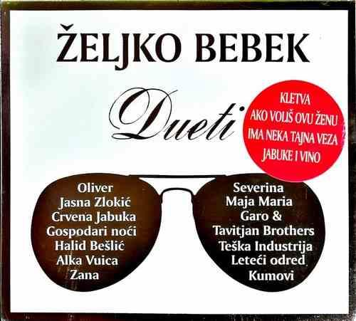 CD ZELJKO BEBEK DUETI KOMPILACIJA 2018 BESLIC VUICA SEVERINA KUMOVI ZLOKIC MARIA