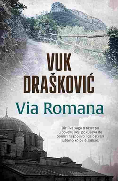 Via Romana Vuk Draskovic knjiga 2018 istorijski drama laguna latinica Srbija