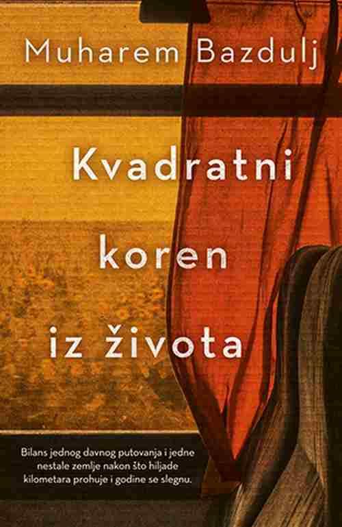 Kvadratni koren iz zivota Muharem Bazdulj knjiga 2018 drama laguna latinica