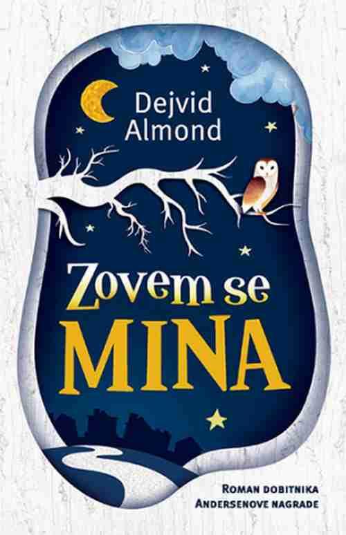 Zovem se Mina Dejvid Almond knjiga 2018 dobitnika andersenove nagrade tinejdz