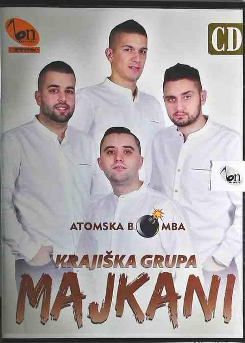 CD KRAJISKA GRUPA MAJKANI ATOMSKA BOMBA ALBUM 2018 BN MUSIC NARODNA