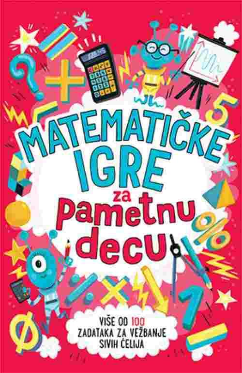 Matematicke igre za pametnu decu knjiga 2018 Grupa autora edukativni skolarci