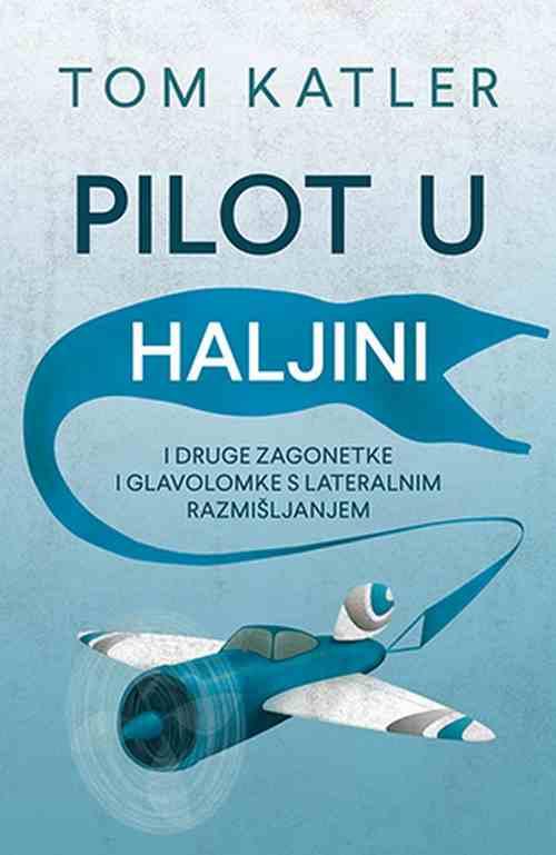 Pilot u haljini Tom Katler knjiga 2018 edukativna za poklon laguna zagonetke
