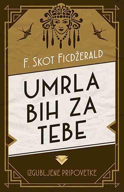 Umrla bih za tebe: izgubljene pripovetke F. Skot Ficdzerald knjiga 2018 price