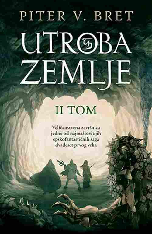 Utroba zemlje II tom Piter V. Bret knjiga 2018 Epska fantastika Demonski ciklus