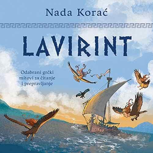 Lavirint Nada Korac knjiga 2018 edukativni Odabrani grcki mitovi za pricanje