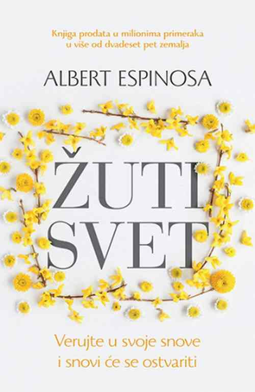Zuti svet Albert Espinosa knjiga 2018 psihologija verujte u svoje snove laguna