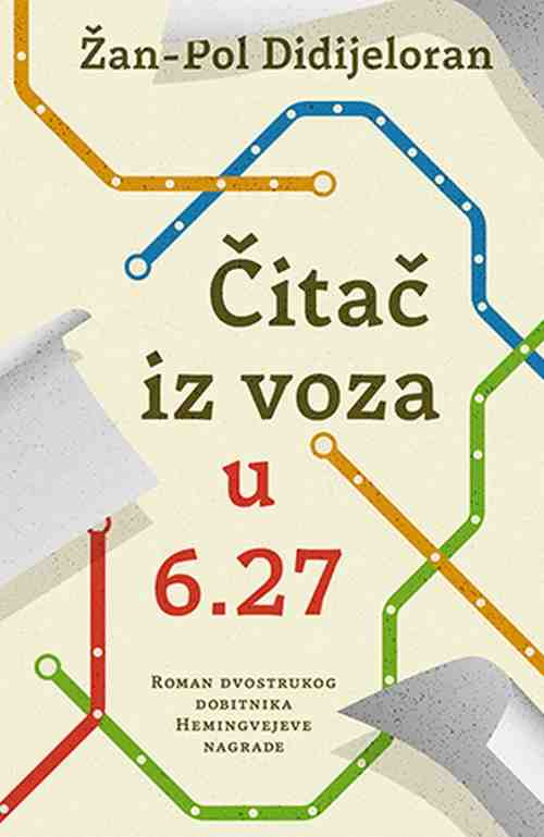 Citac iz voza u 6.27 Zan-Pol Didijeloran knjiga 2018 drama hemigvejeva nagrada