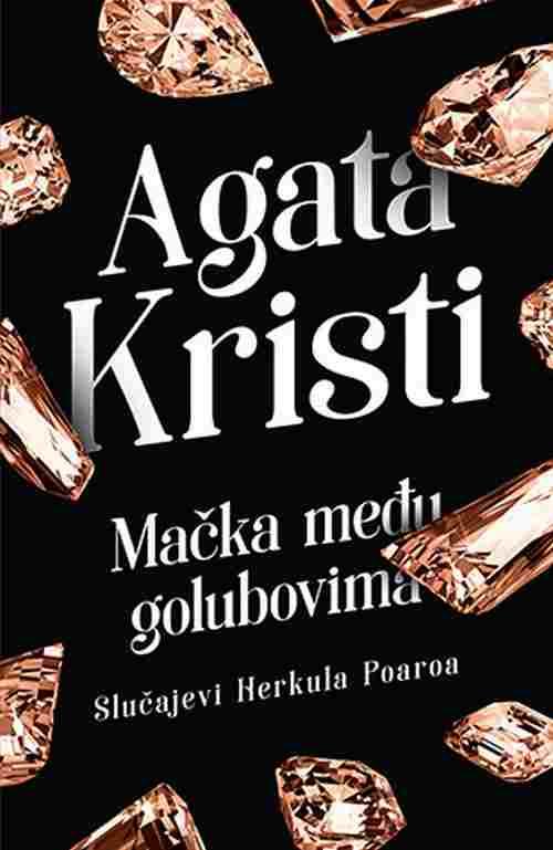 Macka medju golubovima Agata Kristi knjiga 2018 Slucajevi Herkula Poaroa