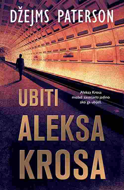 Ubiti Aleksa Krosa Dzejms Paterson knjiga 2018 Serijal o Aleksu Krosu triler