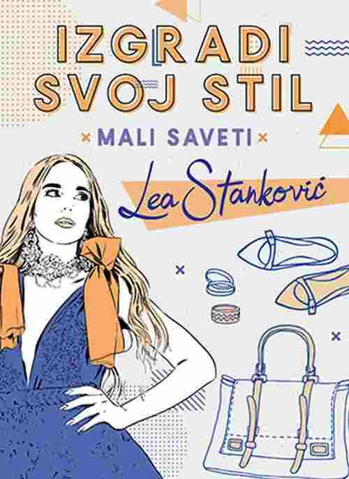 Izgradi svoj stil Mali saveti Lea Stankovic knjiga 2018 kreiraj youtube kanal