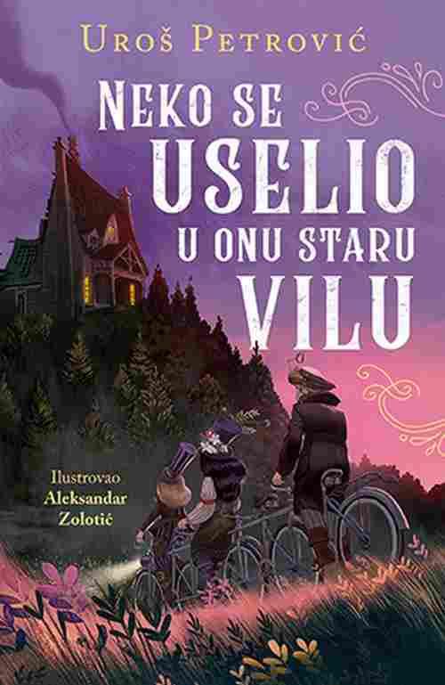 Neko se uselio u onu staru vilu Uros Petrovic knjiga 2018 edukativni