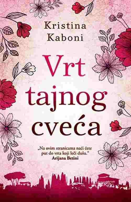 Vrt tajnog cveca Kristina Kaboni knjiga 2018 put do vrta koji leci dusu