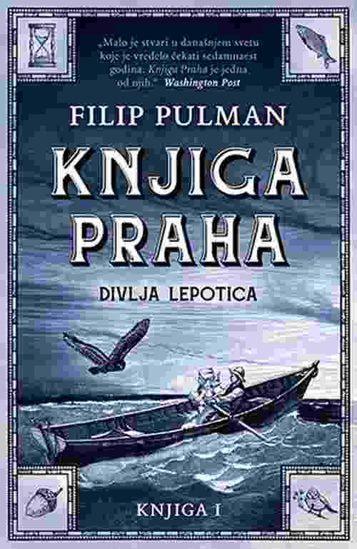 Prva knjiga Praha Divlja lepotica Filip Pulman knjiga 2018 vredelo je cekati
