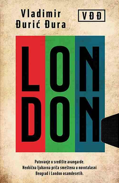 London Vladimir Djuric Djura knjiga 2018 putovanje u srediste avangarde