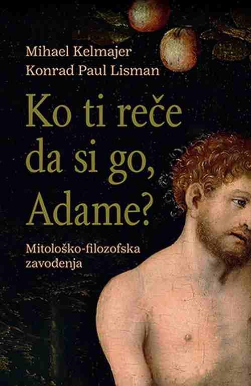 Ko ti rece da si go Adamec Mihael Kelmajer Konrad Paul Lisman knjiga 2018 price