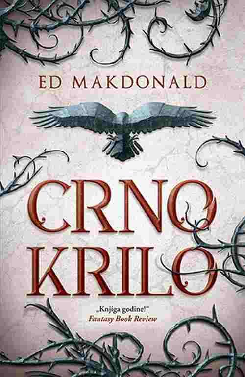 Crno krilo Ed Makdonald knjiga 2018 epska fantastika vranino obelezje laguna