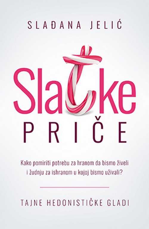 Slatke price Sladjana Jelic knjiga 2018 popularna psihologija duh i telo laguna