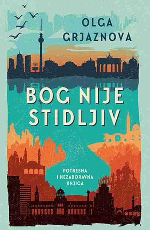 Bog nije stidljiv Olga Grjaznova knjiga 2019 drama potresna i nezaboravna knjiga