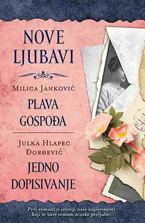 Nove ljubavi Milica Jankovic, Julka Hlapec Djordjevic knjiga 2019 drama ljubavni