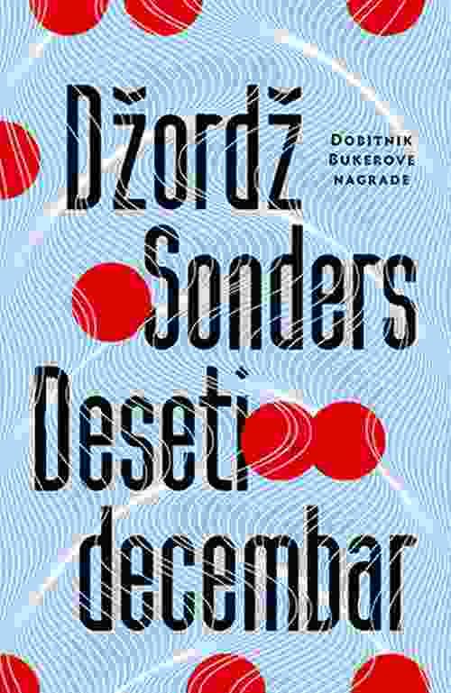 Deseti decembar Dzordz Sonders knjiga 2019 drama amerikana laguna