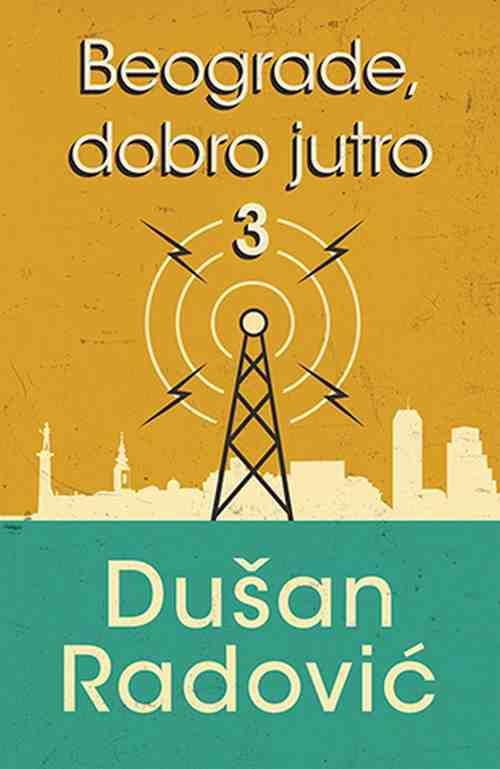 Beograde dobro jutro 3 Dusan Radovic knjiga 2019 esejistika laguna