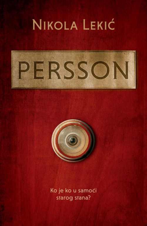 Persson Nikola Lekic knjiga 2019 drama Ko je ko u samoci starog stana?