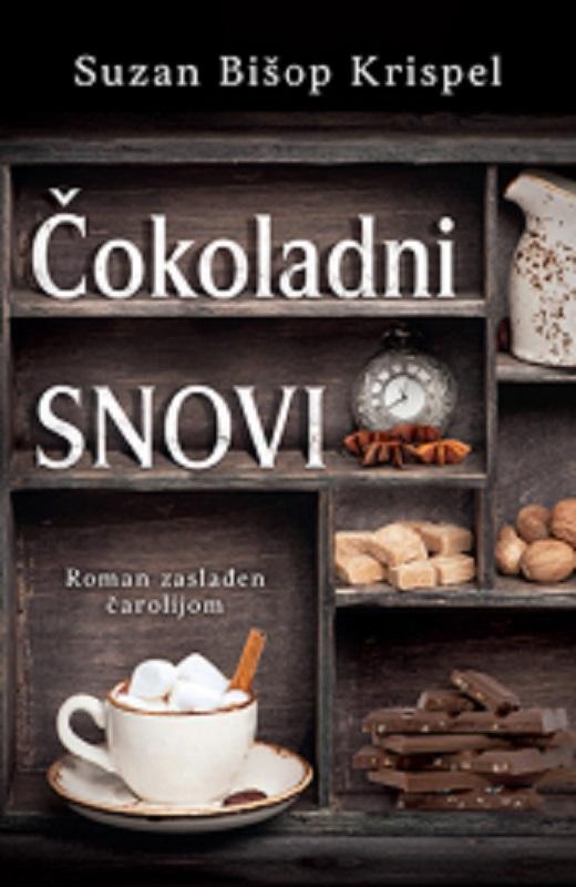 Cokoladni snovi Suzan Bisop Krispel knjiga 2019 ljubavni ciklit latinica