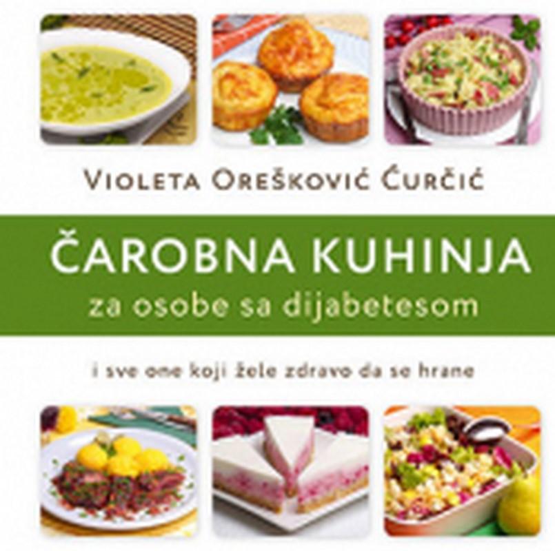 Carobna kuhinja za osobe sa dijabetesom Violeta Oreskovic Curcic knjiga 2019