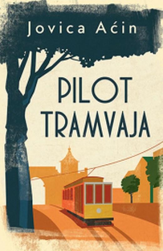 Pilot tramvaja  Jovica Acin  knjiga 2019 Domaci autori
