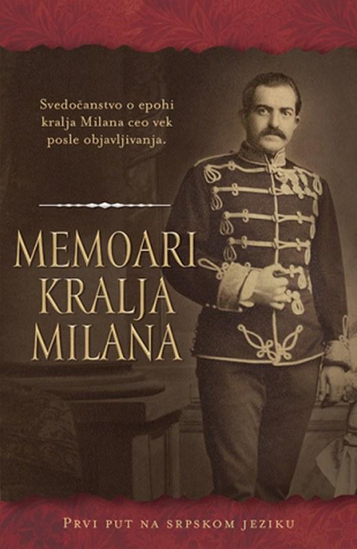 Memoari kralja Milana  Nepoznati pisac  knjiga 2019 Biografija