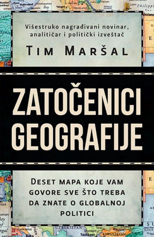 Zatocenici geografije  Tim Marsal  knjiga 2019 istorija