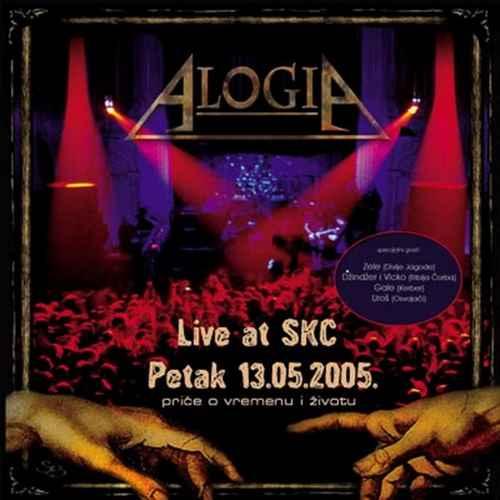 CD ALOGIA  Price o vremenu i zivotu  Live at SKC Petak 13.05.2005 One Records