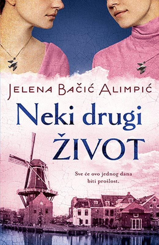 Neki drugi zivot  Jelena Bacic Alimpic  knjiga 2020 Ljubavni