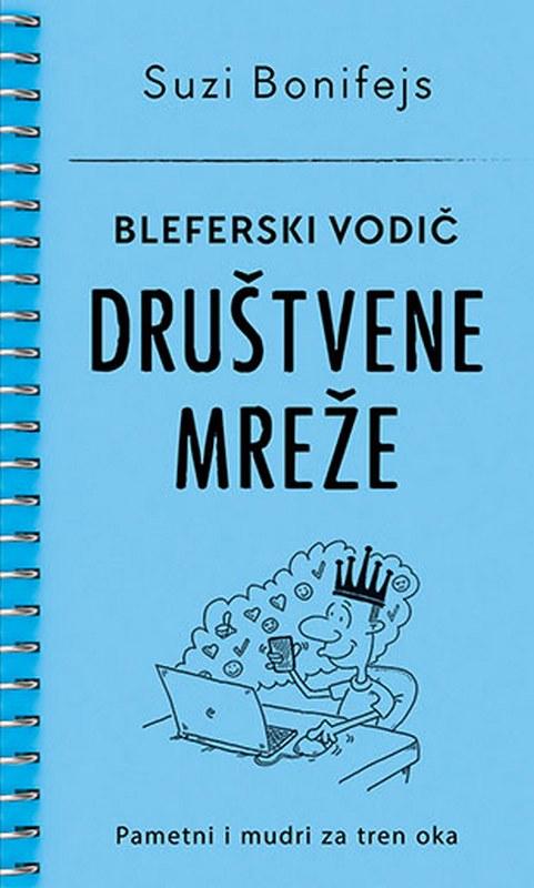 Bleferski vodic - Drustvene mreze  Suzi Bonifejs  knjiga 2020 Edukativni