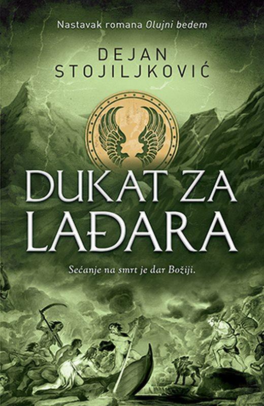 Dukat za Ladara  Dejan Stojiljkovic  knjiga 2020 Istorijski