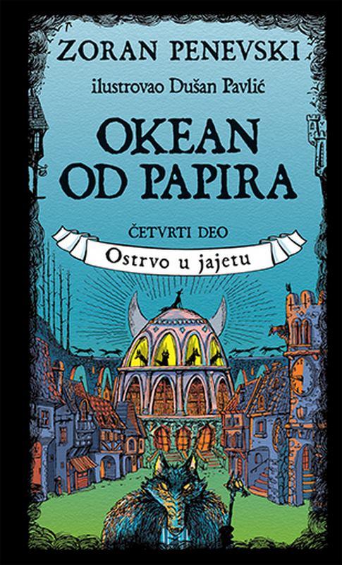 Okean od papira 4: Ostrvo u jajetu  Zoran Penevski  knjiga 2020 Komicna fantastika