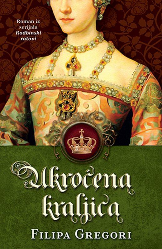 Ukrocena kraljica  Filipa Gregori  knjiga 2020 Rodbinski ratovi