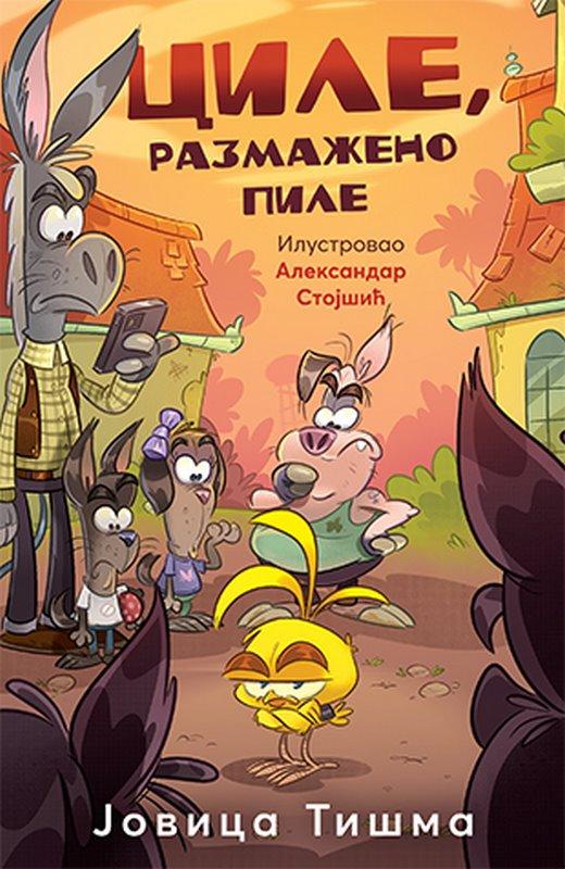 Cile, razmazeno pile  Jovica Tisma  knjiga 2020 Knjige za decu