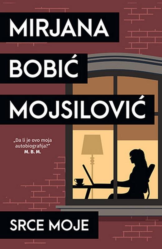 Srce moje  Mirjana Bobic Mojsilovic  knjiga 2020 Domaci autori