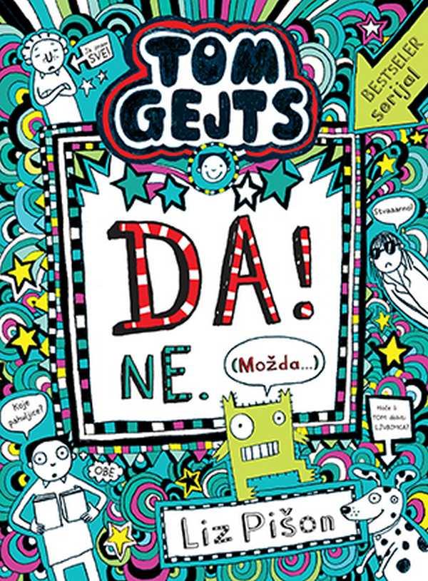 Tom Gejts - Da! Ne. Mozda...  Liz Pison  knjiga 2020 Knjige za decu