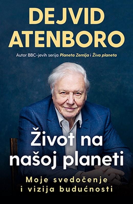 Zivot na nasoj planeti  Dejvid Atenboro  knjiga 2021 Filmovane knjige
