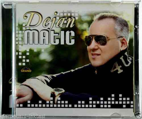CD DEJAN MATIC ALBUM 2015 grand music serbia bosnia croatia narodna balkan