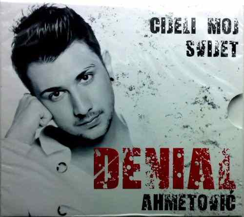 CD DENIAL AHMETOVIC  CIJELI MOJ SVIJET album 2014 Bosnian, Croatian  Serbian